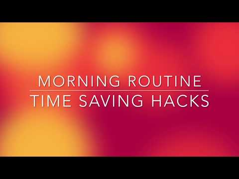 Morning Routine Time Saving Hacks || The Savvy Beauty