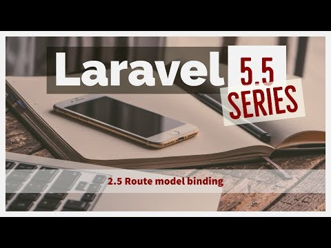 2.5 Laravel 5.5 from scratch - laravel route model binding | how to create route model binding