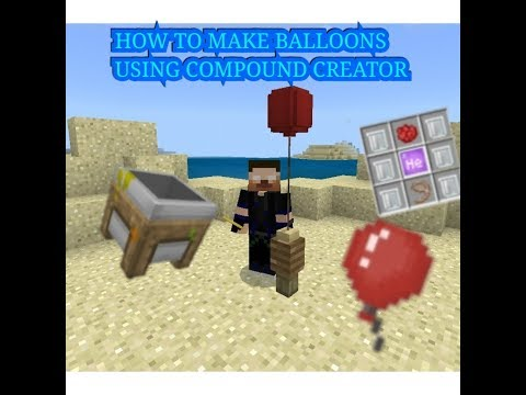 HOW TO USE COMPOUND CREATOR TO MAKE BALLOONS(CHEMISTRY) IN MINECRAFT 1.2.20.1 ANDROID