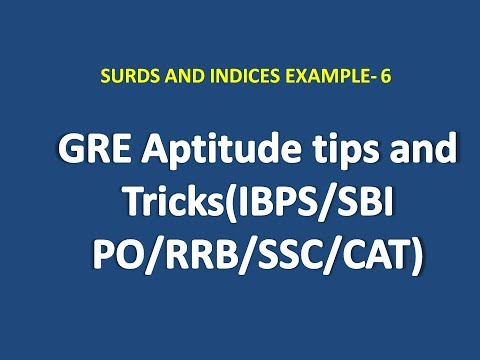 GRE Aptitude Tips and Tricks:Surds and Indices Example-6(IBPS/SSC/GATE/BANK PO)