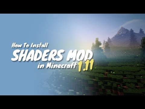 How to install shaders for minecraft 1.11.2 (no forge or optifine)
