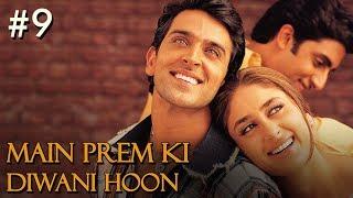Main Prem Ki Diwani Hoon - 9/17 - Bollywood Movie - Hrithik Roshan & Kareena Kapoor
