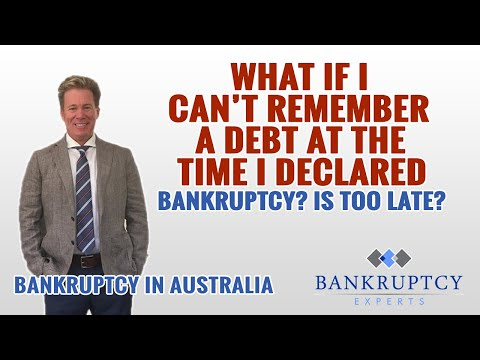 What If I can't remember a debt at the time I Declared Bankruptcy is it too late?