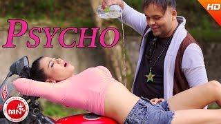 New Nepali Song 2074/2017 | Psycho - Balu BC | Ft.Riya Shrestha / Bikram Chauhan & Balu BC