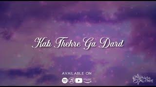 Kab Thehre Ga Dard - Abida Parveen