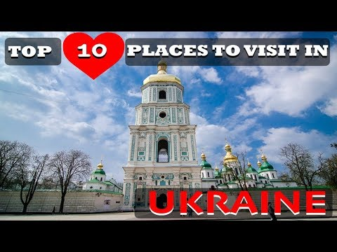 Top 10 Places To Visit In Ukraine