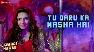 Tu Daru Ka Nasha Hai | Lafange Nawab | Robin Shohi & Ravi Sudhachaudhary |Shahid Mallya