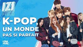 K-POP, UN MONDE PAS SI PARFAIT • IZI NEWS