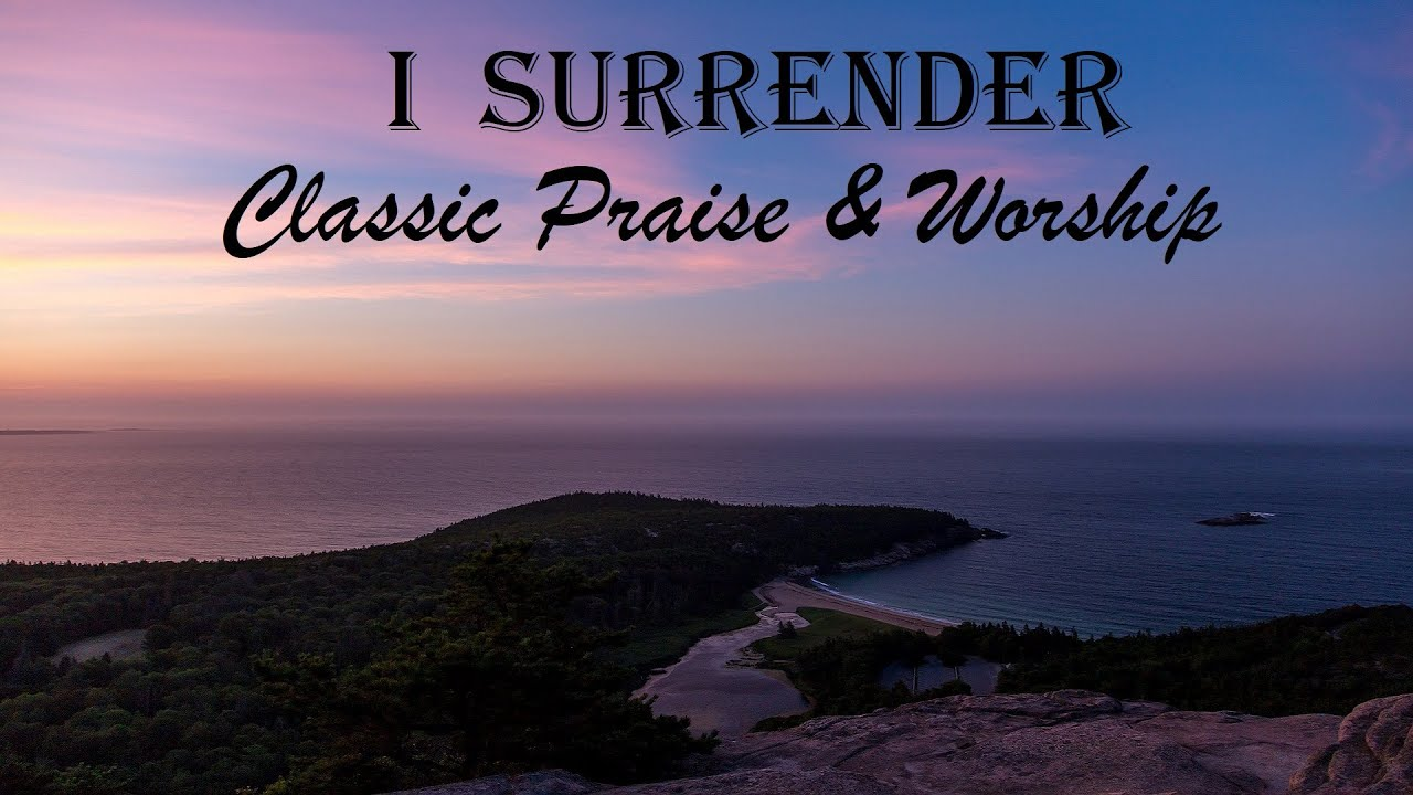 I SURRENDER ALL - Great Timeless HYMNS OF FAITH - Praise & Worship Playlist by LIfebreakthrough