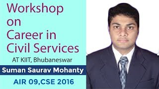 Workshop on career in Civil Services at KIIT, Bhubaneswar by Suman Saurav Mohanty (AIR 09)