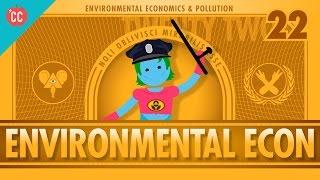 Environmental Econ: Crash Course Economics #22