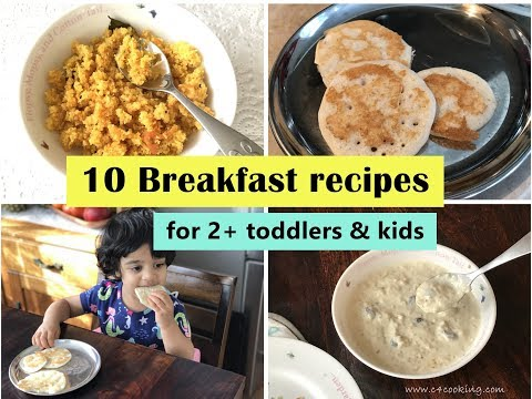 10 Breakfast Recipes ( for 2+ toddlers & kids ) - Indian toddler & kids breakfast recipes