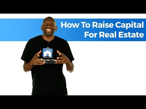 How to Raise Capital for Real Estate