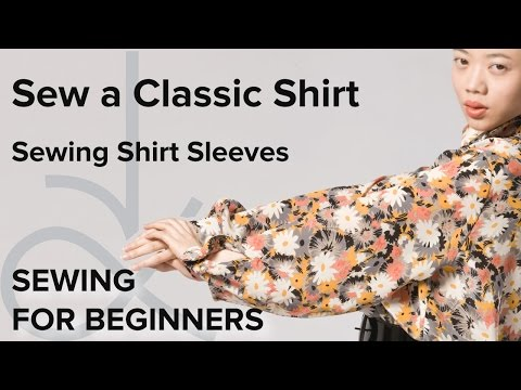 Sewing a Shirt, Shirt Sleeves, How to Sew for Beginners Part 7