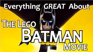 Everything GREAT About The Lego Batman Movie!