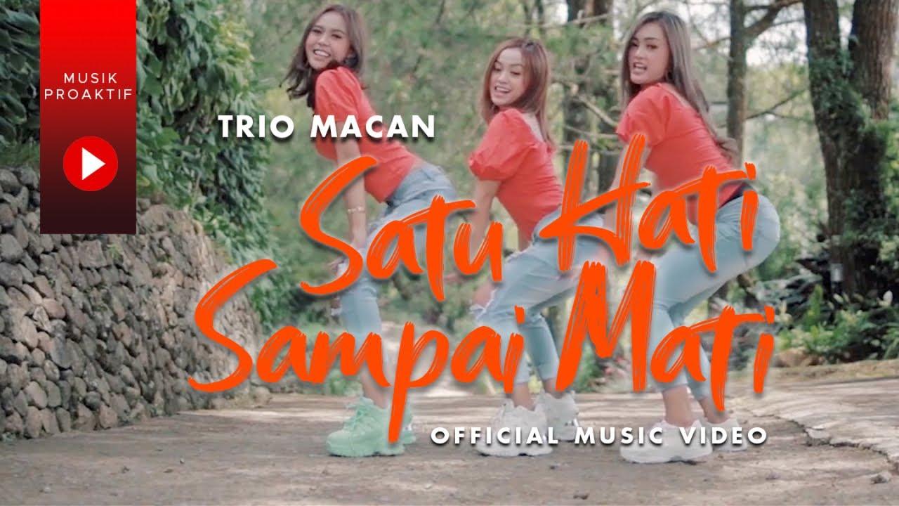 Download Trio Macan - Satu Hati Sampai Mati (Official Music Video) MP3 Gratis