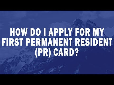 How do I apply for my first permanent resident (PR) card?