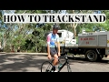 How to Trackstand like a PRO // Tutorial