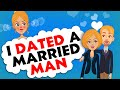 I DATED A MARRIED MAN ACTUALLY HAPPENED REAL STORY ANIMATED TRUE TALES
