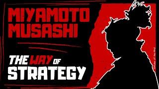 Miyamoto Musashi  [ The Way of Strategy ]