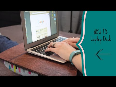 HOW TO: Laptop Desk
