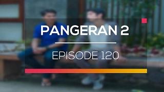 Pangeran 2 - Episode 120