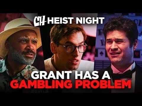 Grant Has a Gambling Problem (Heist Night 4/5)