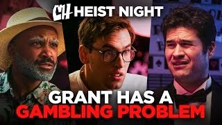 Grant Has a Gambling Problem (Heist Night 4/5)