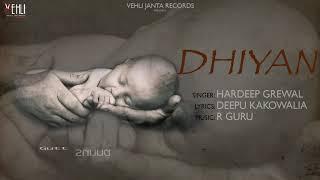 Dhiyan - Hardeep Grewal (Full Song) Latest Punjabi Songs 2018