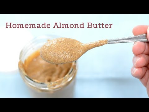 How to Make Homemade Almond Butter, A Simple Recipe