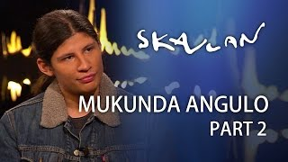 Mukunda Angulo   Part 2   SVT/NRK/Skavlan
