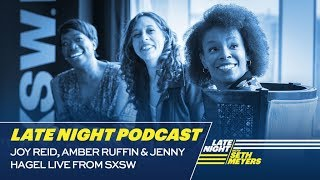 Amber Ruffin and Jenny Hagel Talk Diversity in Late Night with Joy Reid at SXSW