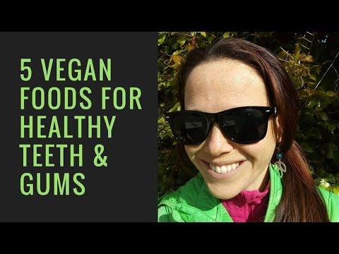 5 vegan foods for healthy teeth & gums