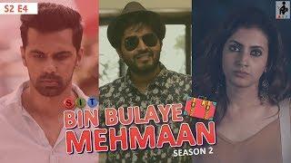 SIT   Bin Bulaye Mehmaan   Web Series   S2 E4
