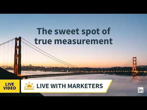 Live with Marketers - The Sweet Spot of True Measurement
