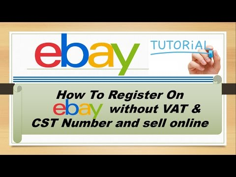 How To Register on Ebay without VAT, TIN and CST Number To Sell Products Online