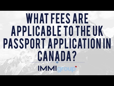 What fees are applicable to the UK Passport application in Canada?