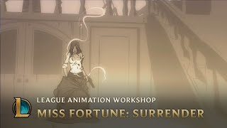 Miss Fortune: Surrender | League Animation Workshop