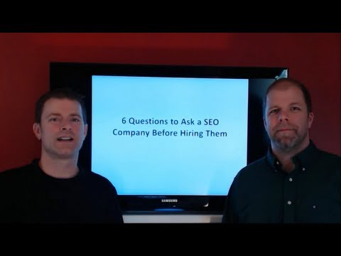 6 Questions to Ask a SEO Company Before Hiring Them?