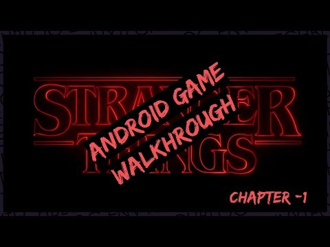 Stranger Things Android Game Walkthrough - Chapter 1