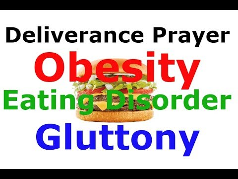 DELIVERANCE PRAYER: Eating Disorder, Gluttony, Obesity, Addiction to Sugar, by Brother Carlos