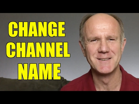 How To Change Channel Name On YouTube 2017 - Desktop Or Phone