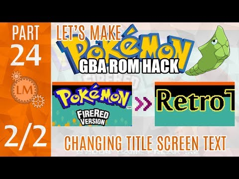 How To Make a Pokémon Rom Hack GBA Part 24 ⚙ Changing Title Screen Text NEARLY SUCCESSFULLY