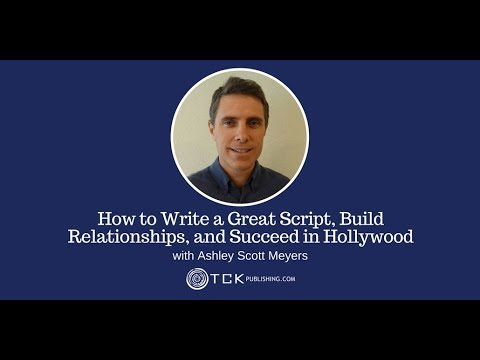 146: How to Write a Great Script, Build Relationships, and Succeed in Hollywood