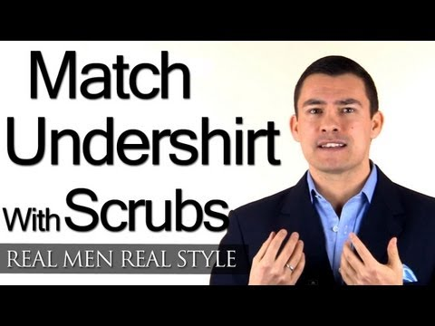 Matching An Undershirt With Scrubs - Clothing Advice For Doctor Or Male Nurse - Men's Style Tips