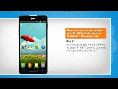 How to automatically include your location in messages in Facebook® Messenger app on LG L9