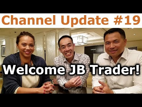 Channel Update #19 - Welcome JB Trader! - By Tai Zen & David Fong