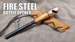 Making a Bottle Opener Fire Steel
