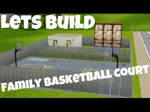 The Sims 3 : Let's Build - Family Basketball Court