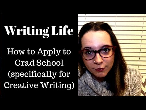 Writing Life || Applying to Grad School (specifically for Creative Writing)